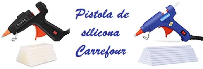 Pistola de silicona Carrefour ¿Cuál elegir?